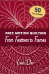 Link to Amazon Free Motion Quilting From Feathers to Flames by Leah Day